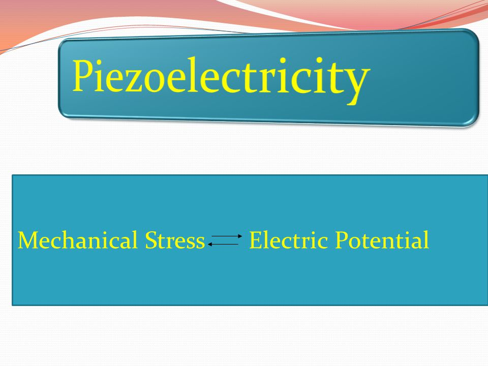 Piezoelectricity Mechanical Stress Electric Potential