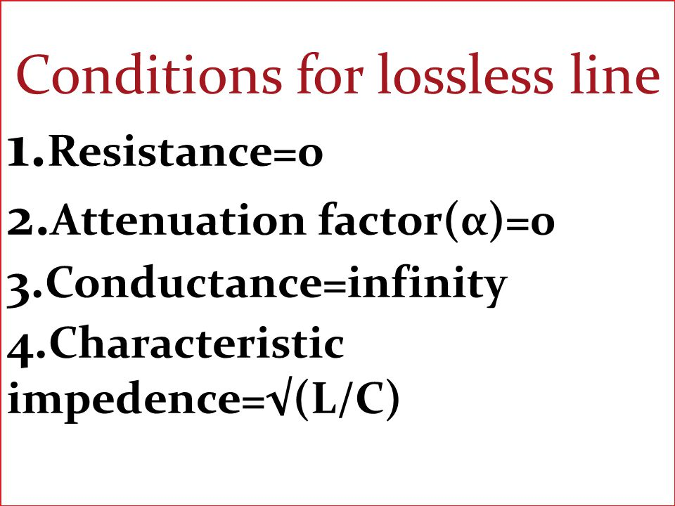 Conditions for lossless line