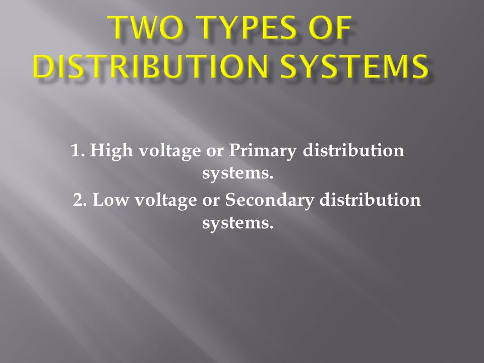 Two types of distribution systems