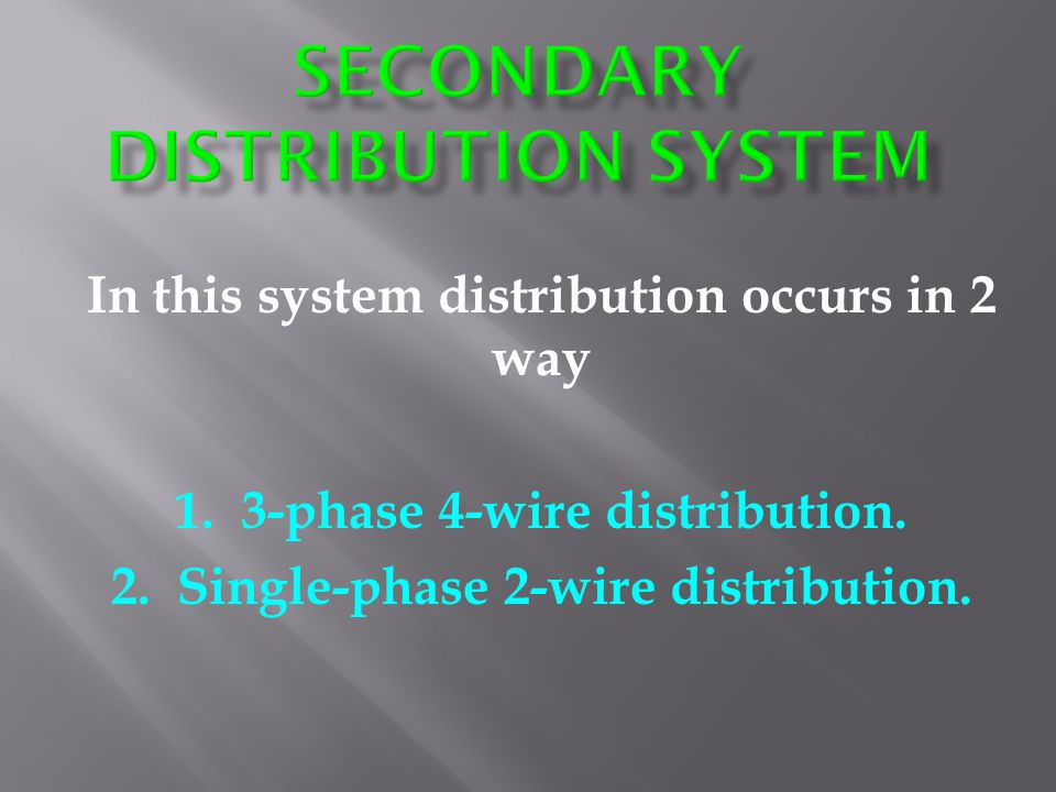 Secondary distribution system