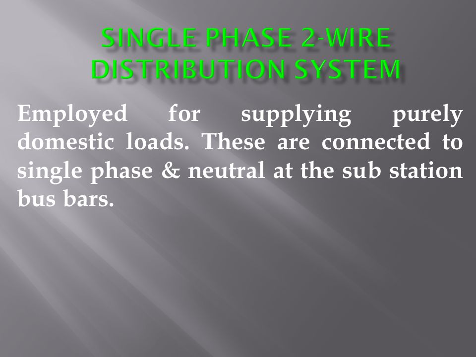 Single phase 2-wire distribution system