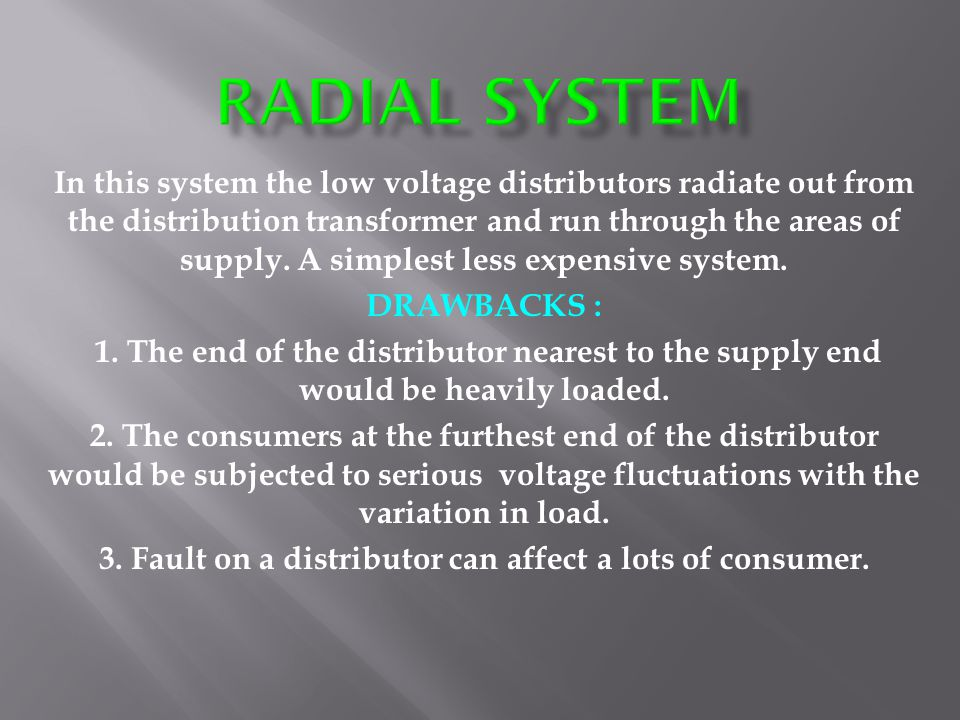 3. Fault on a distributor can affect a lots of consumer.