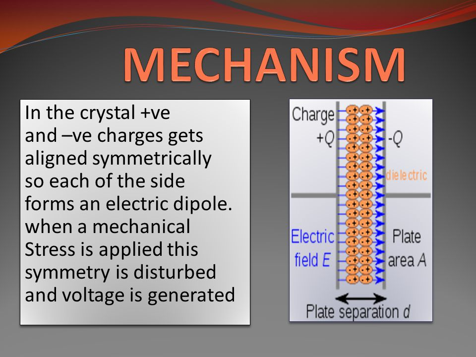 MECHANISM In the crystal +ve and –ve charges gets