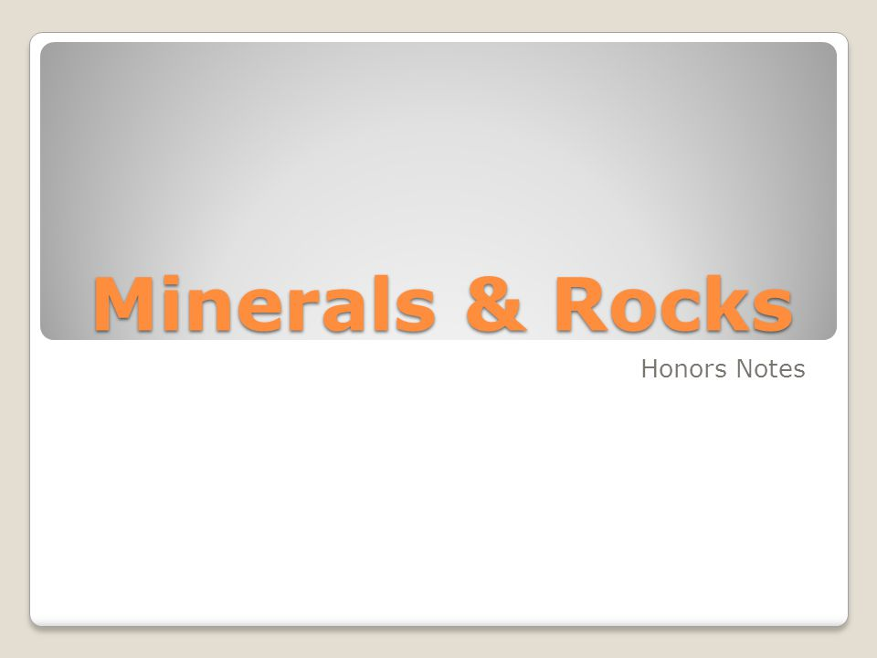 Minerals & Rocks Honors Notes
