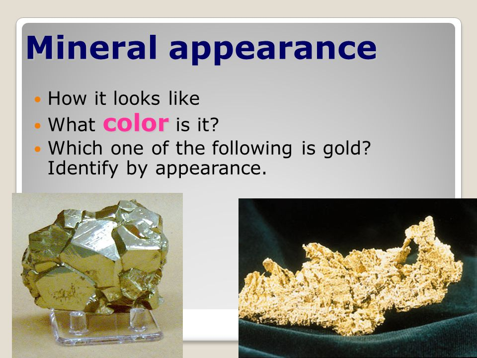 Mineral appearance How it looks like What color is it