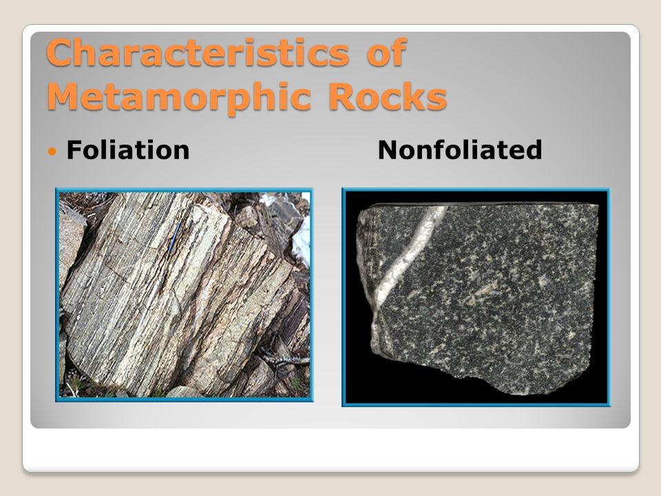 Characteristics of Metamorphic Rocks