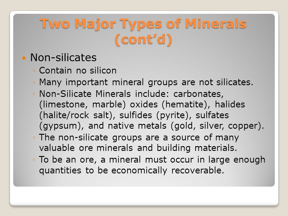 Two Major Types of Minerals (cont'd)