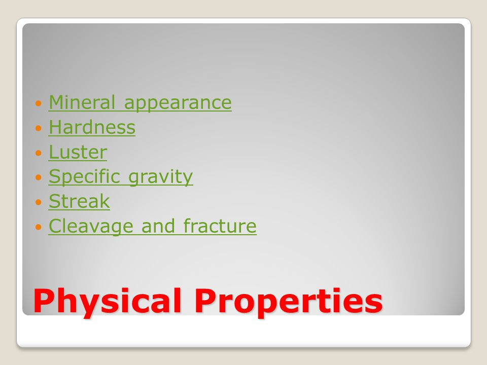 Physical Properties Mineral appearance Hardness Luster