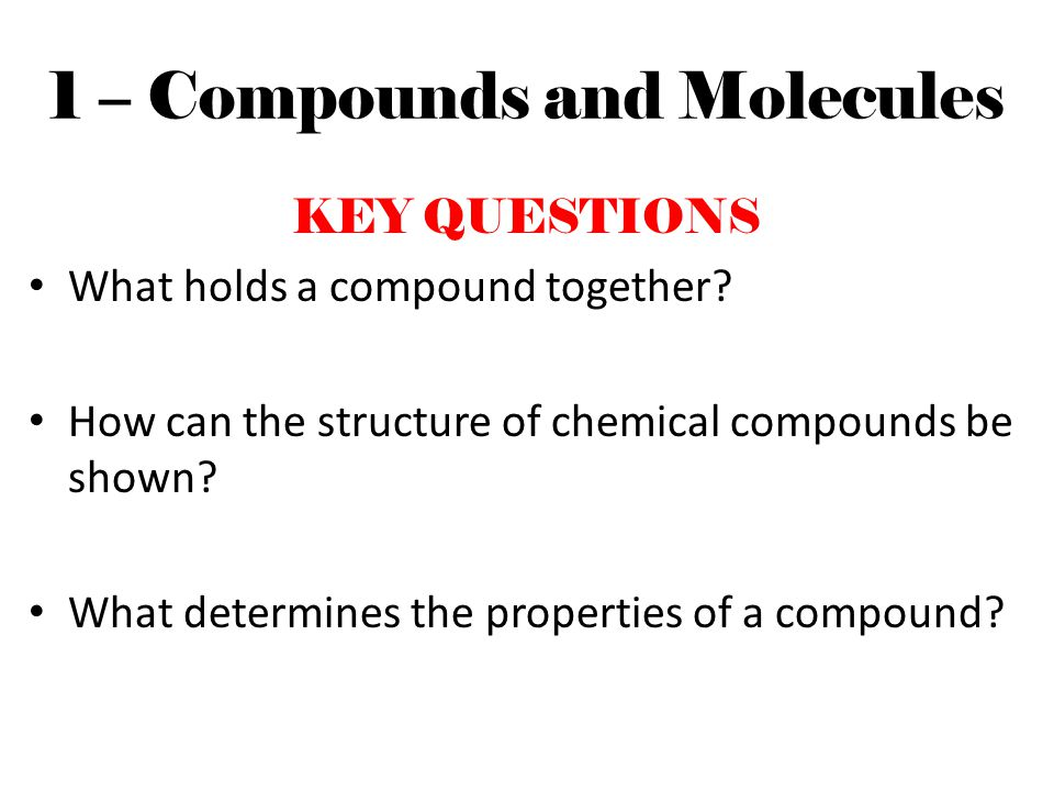 1 – Compounds and Molecules