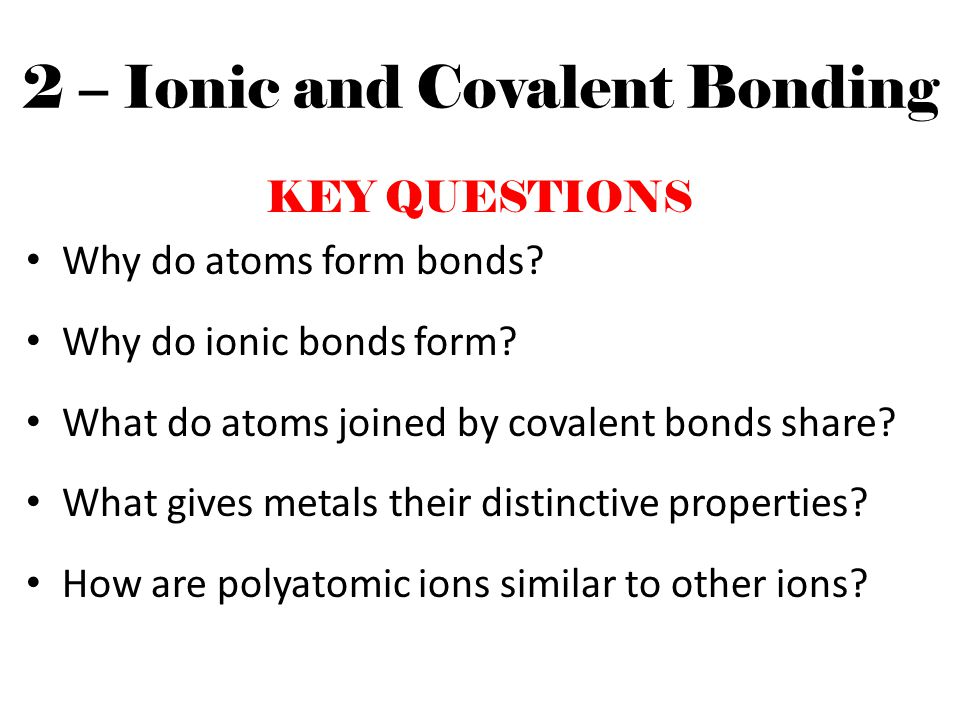 2 – Ionic and Covalent Bonding