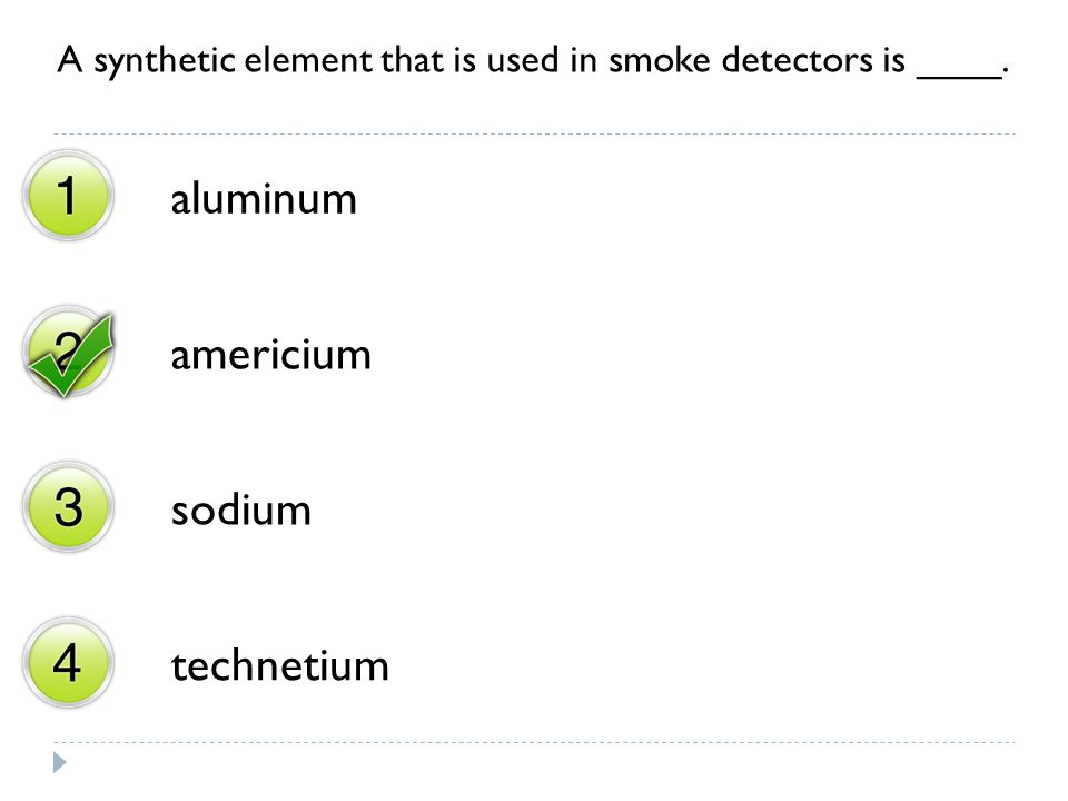 A synthetic element that is used in smoke detectors is ____.