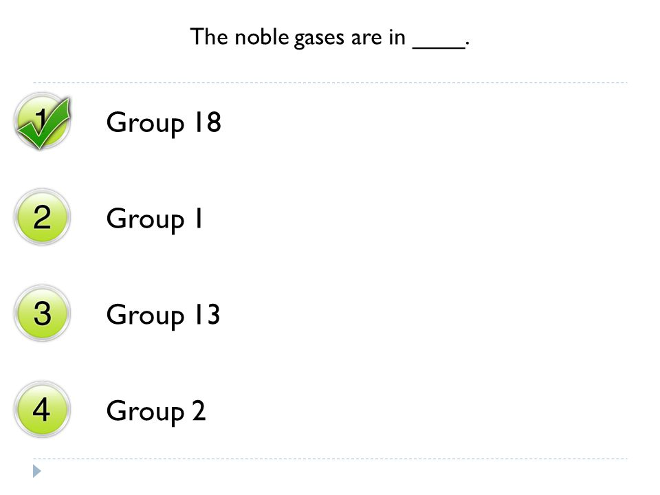 The noble gases are in ____.