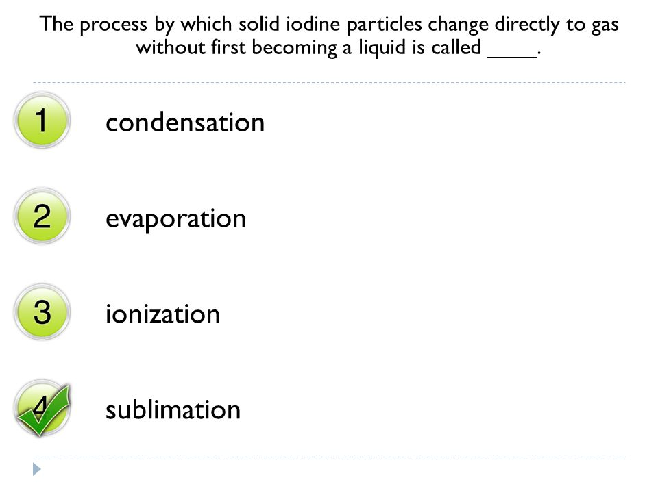 condensation evaporation ionization sublimation