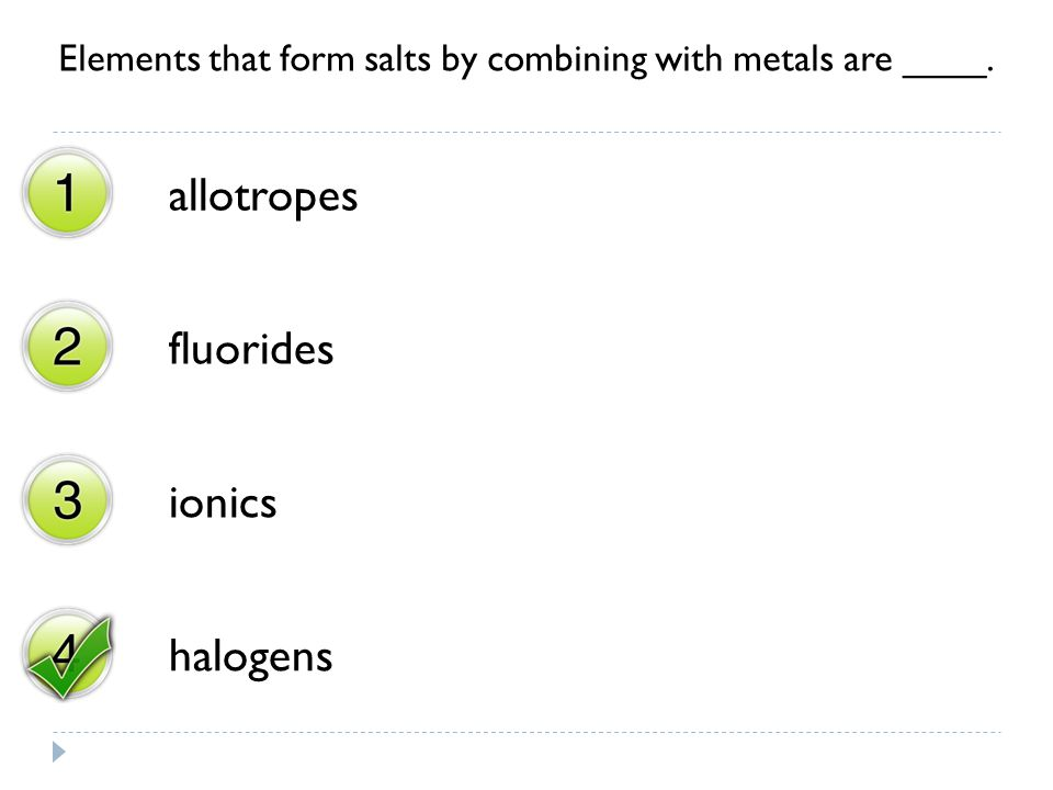 Elements that form salts by combining with metals are ____.