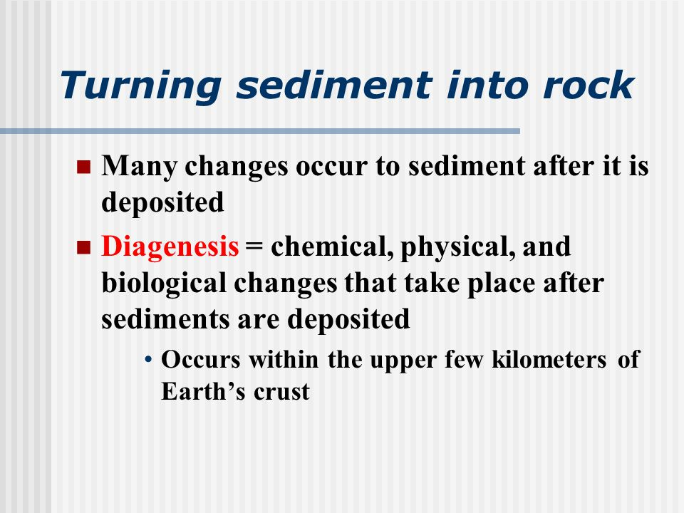 Turning sediment into rock