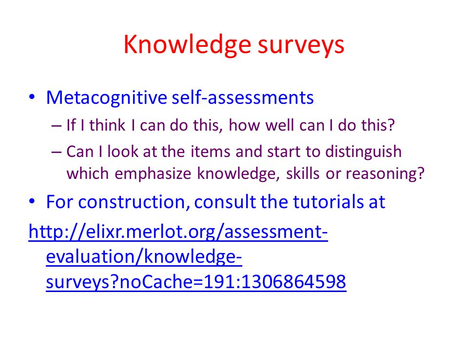 Knowledge surveys Metacognitive self-assessments