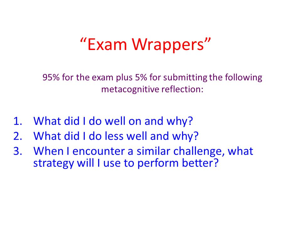 Exam Wrappers What did I do well on and why