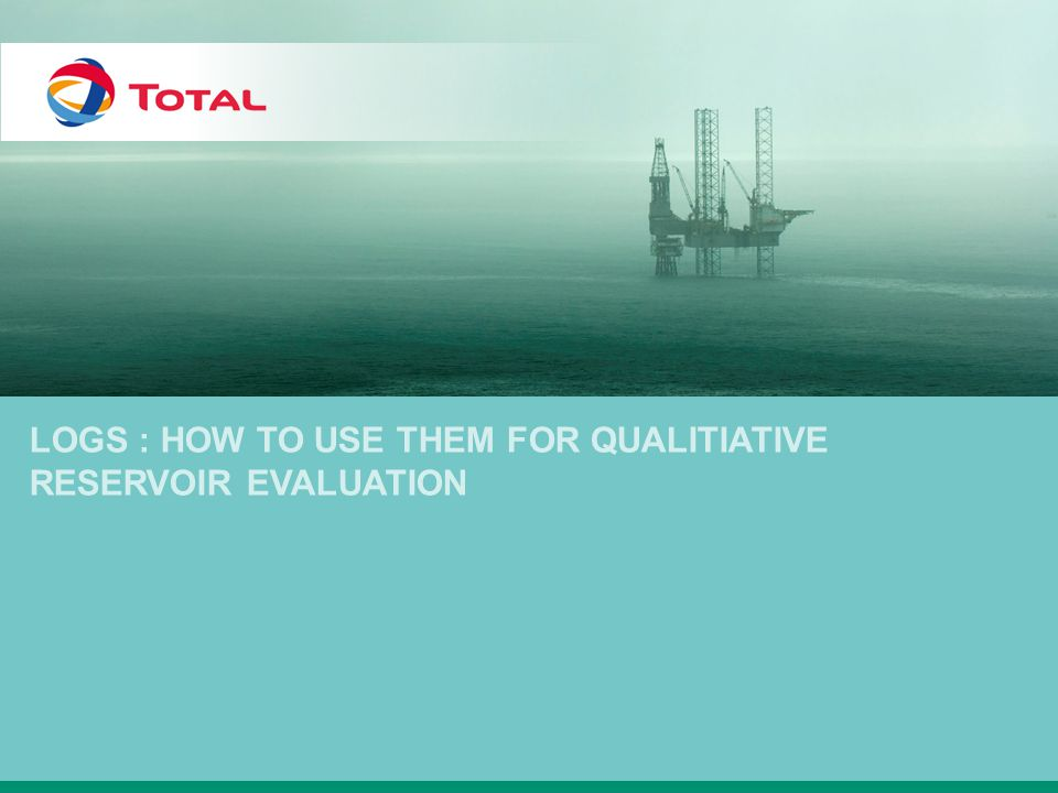 Logs : how to use them for QUALITIATIVE reservoir evaluation