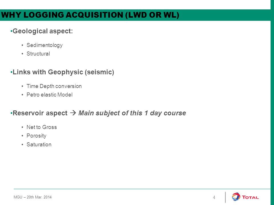 Why logging acquisition (LWD or WL)
