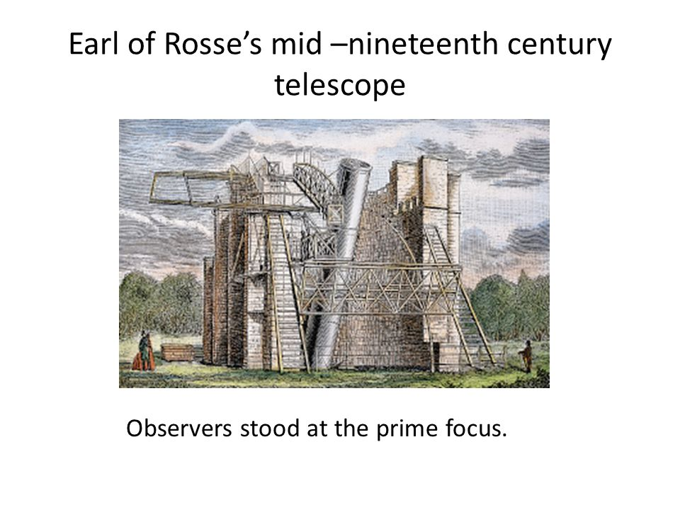 Earl of Rosse's mid –nineteenth century telescope