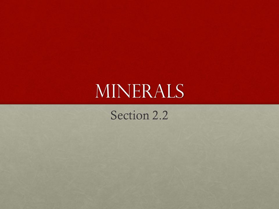 Minerals Section 2.2