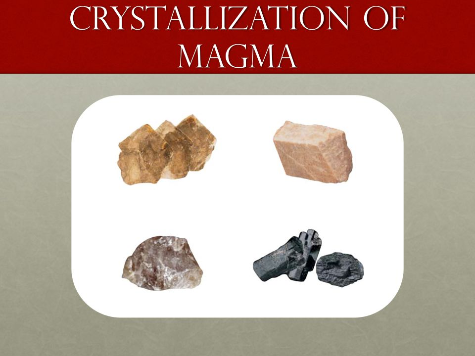 Crystallization of Magma
