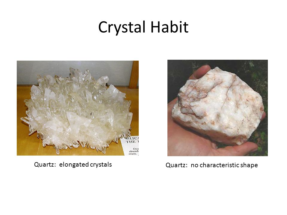 Crystal Habit Quartz: elongated crystals