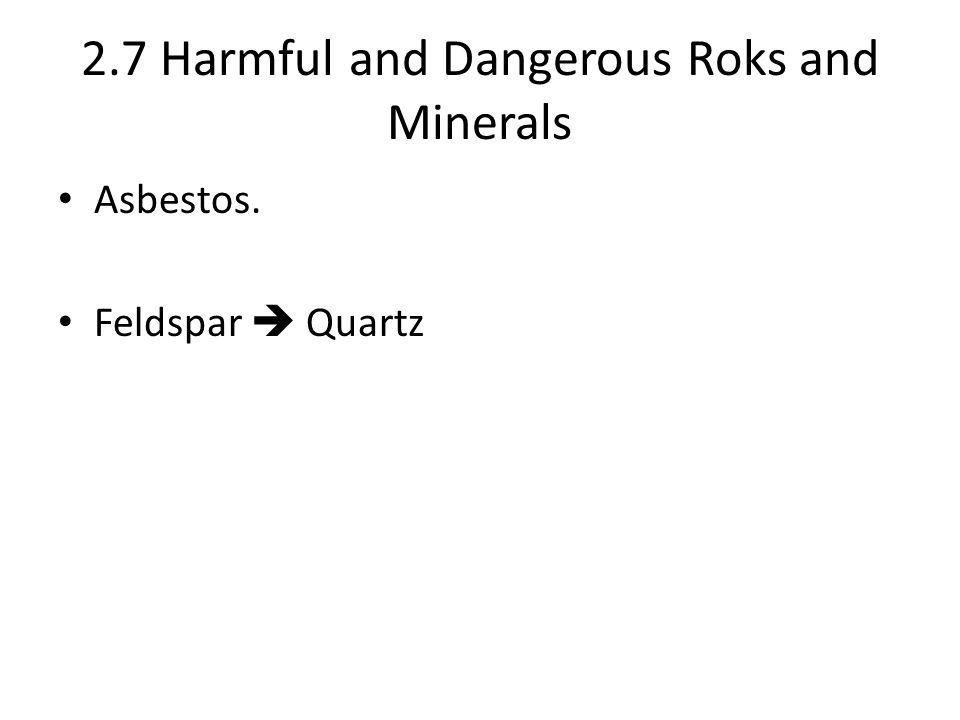 2.7 Harmful and Dangerous Roks and Minerals