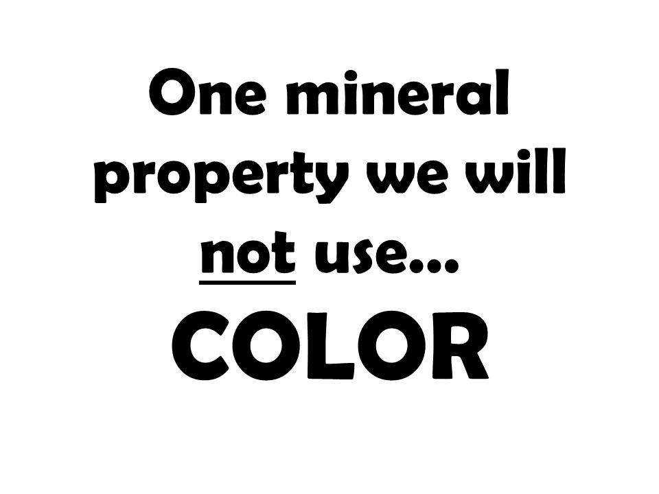 One mineral property we will not use…