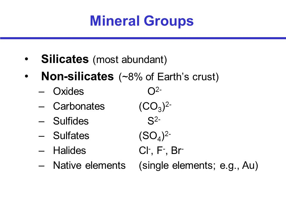 Mineral Groups Silicates (most abundant)