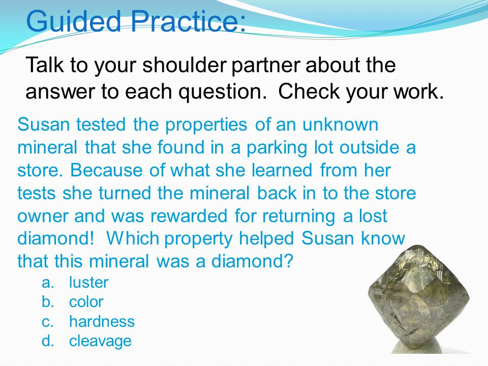 Guided Practice: Talk to your shoulder partner about the answer to each question. Check your work.