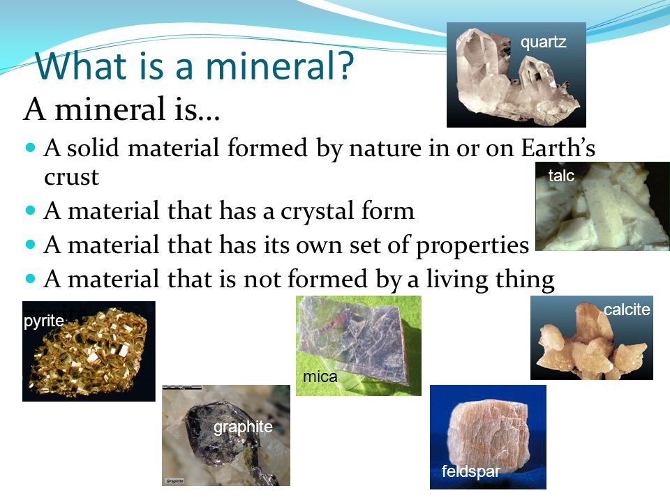 What is a mineral A mineral is…