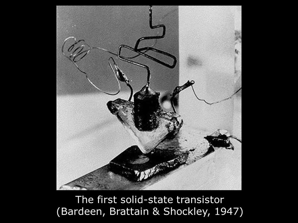 The first solid-state transistor (Bardeen, Brattain & Shockley, 1947)