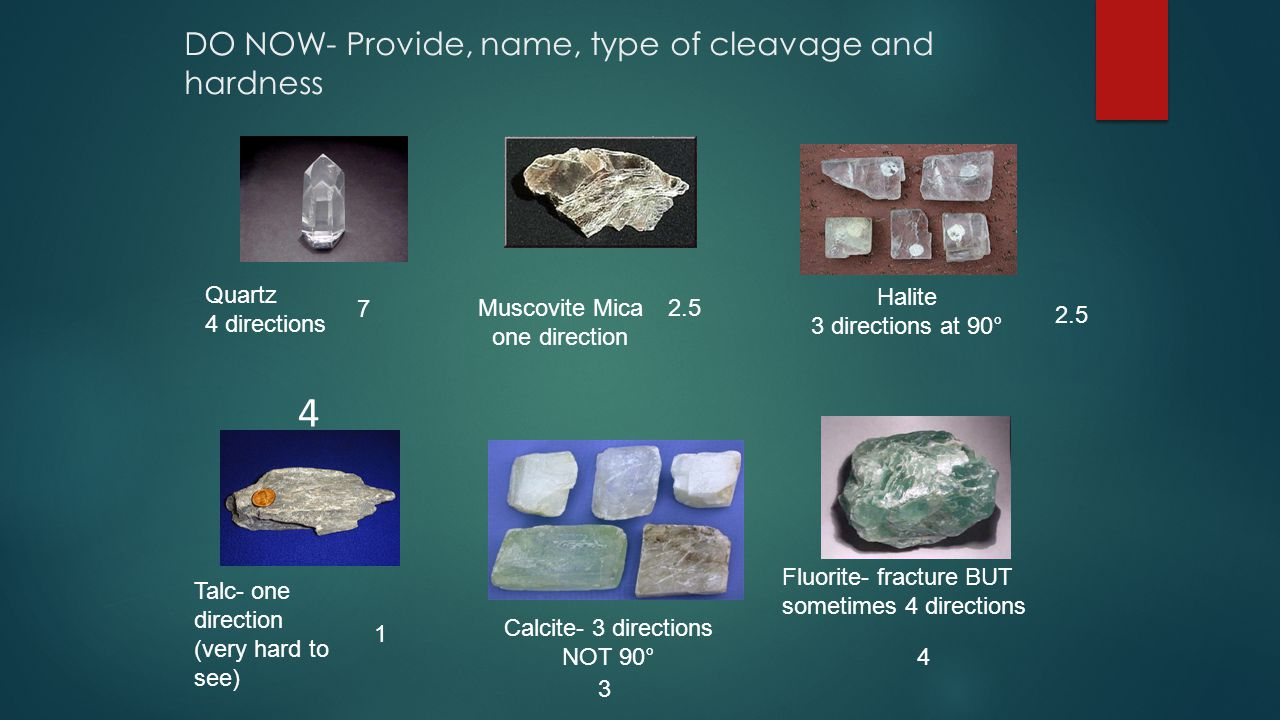 DO NOW- Provide, name, type of cleavage and hardness