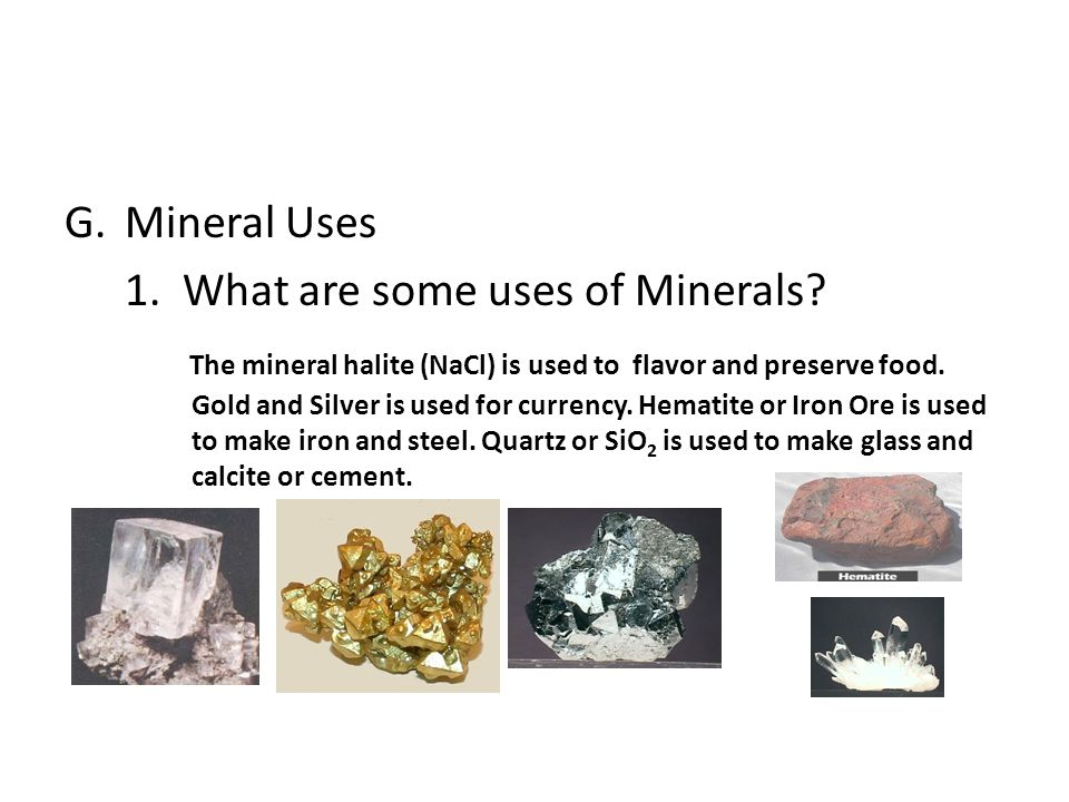 Mineral Uses 1. What are some uses of Minerals