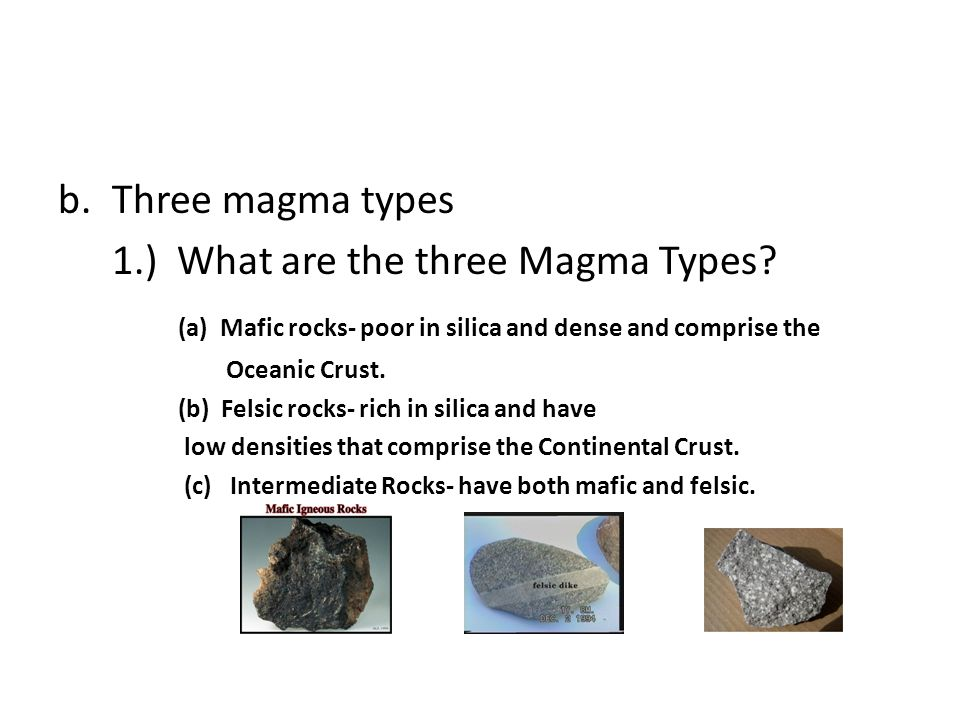 1.) What are the three Magma Types