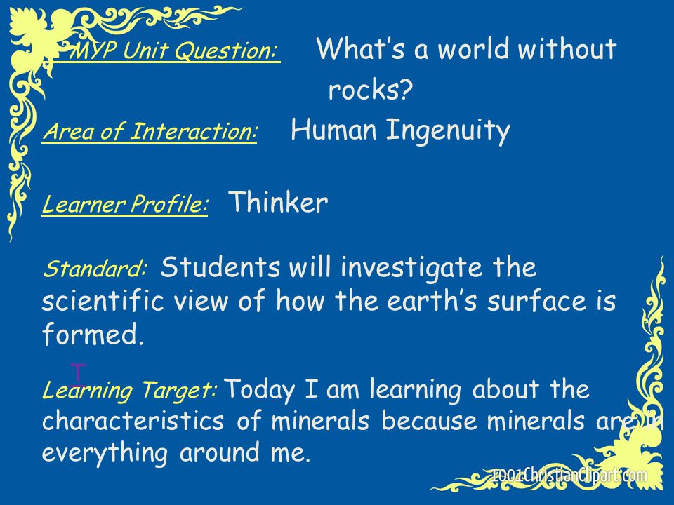 rocks T MYP Unit Question: What's a world without