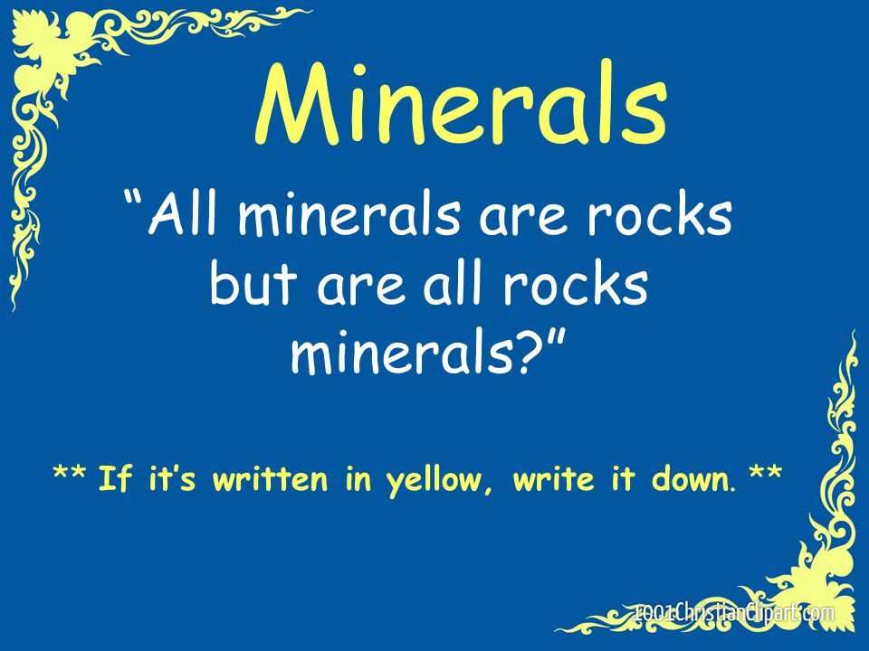 All minerals are rocks but are all rocks minerals