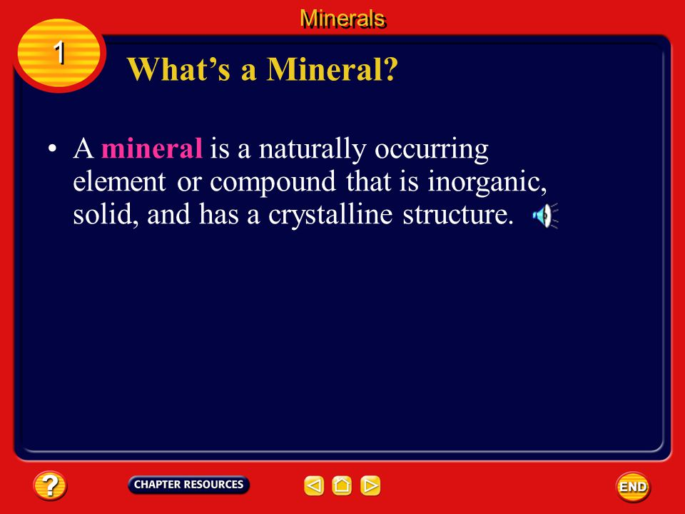 Minerals 1. What's a Mineral.