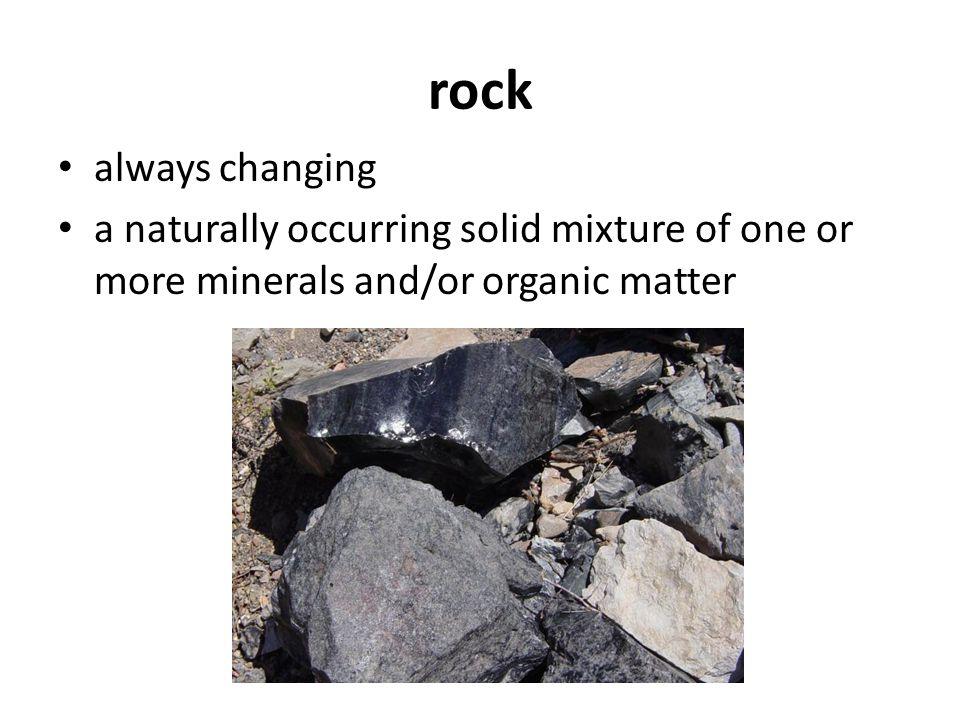 rock always changing.