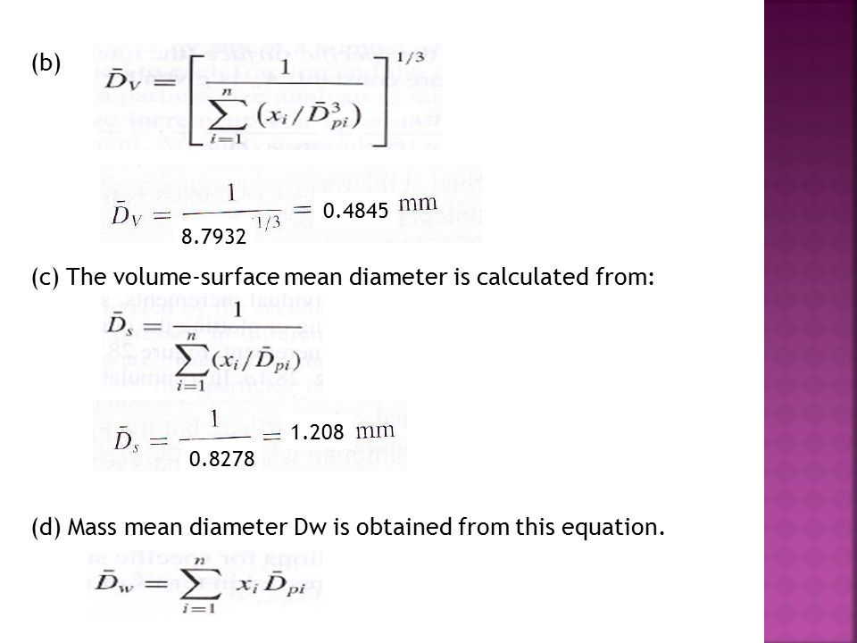(b) (c) The volume-surface mean diameter is calculated from: (d) Mass mean diameter Dw is obtained from this equation.