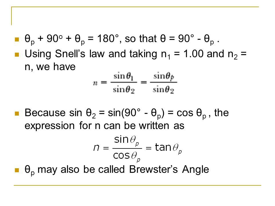 θp + 90o + θp = 180°, so that θ = 90° - θp .