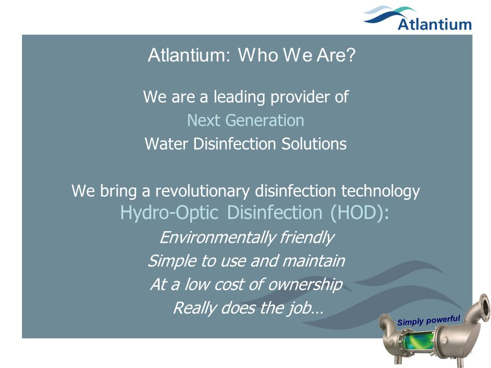 Atlantium: Who We Are We are a leading provider of Next Generation