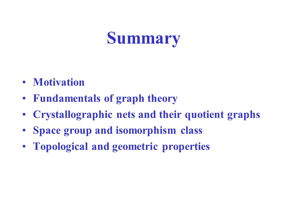 Summary Motivation Fundamentals of graph theory