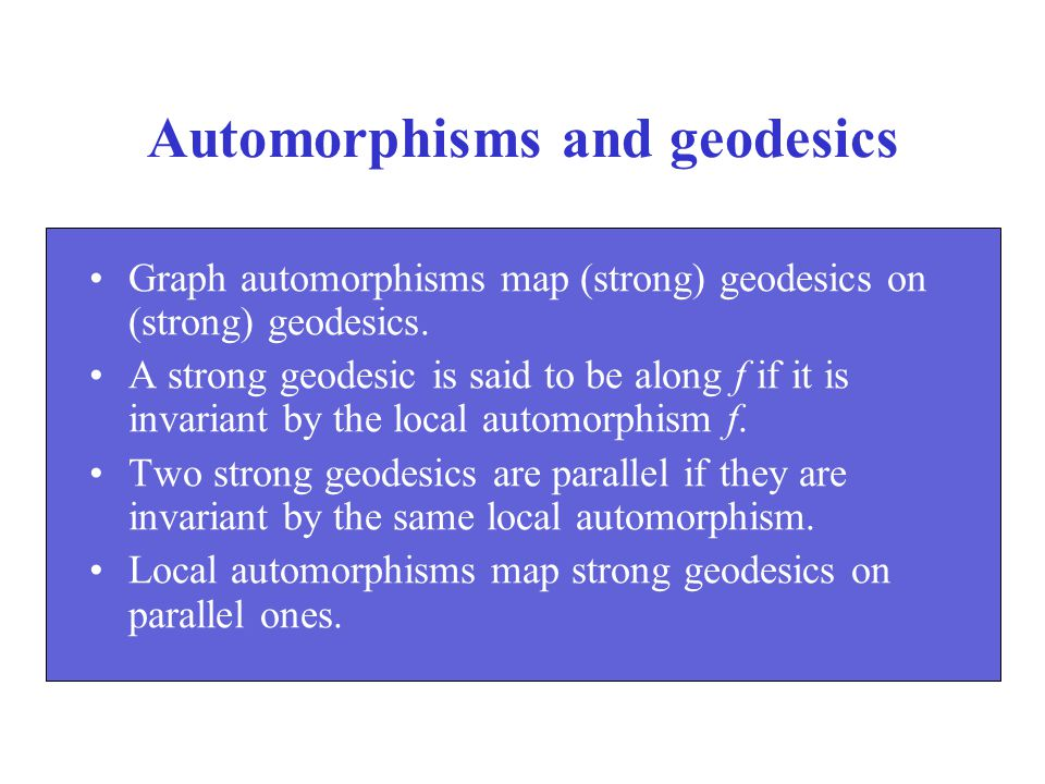 Automorphisms and geodesics