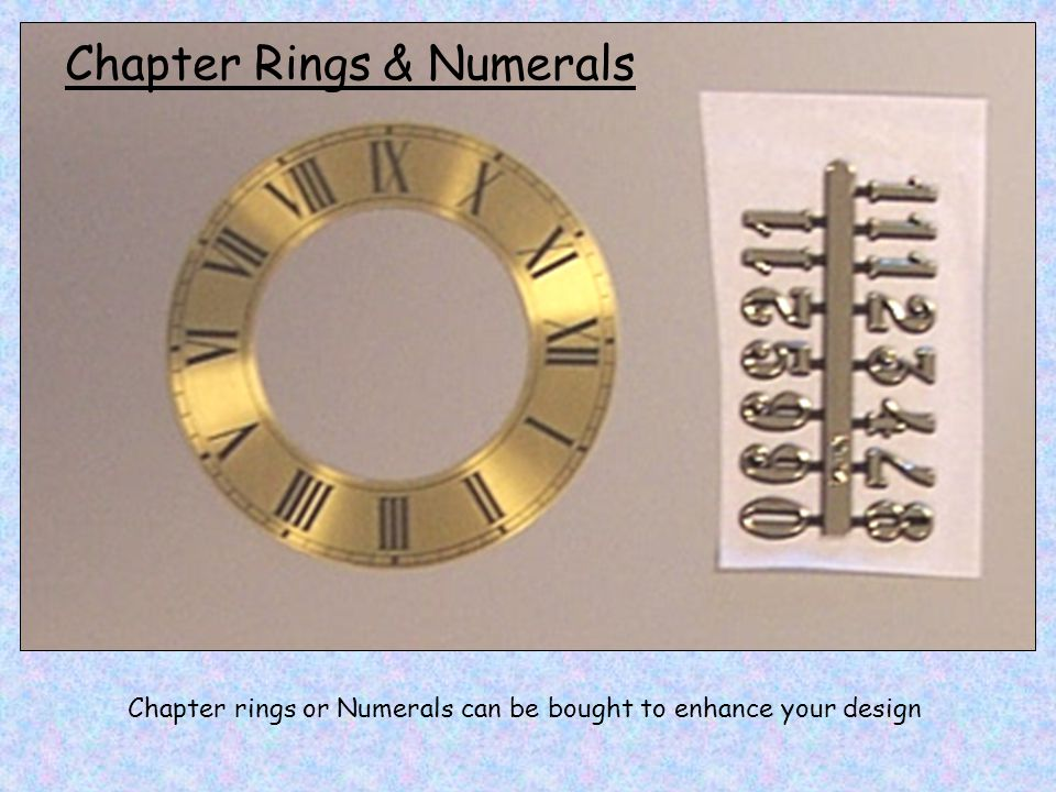 Chapter rings or Numerals can be bought to enhance your design