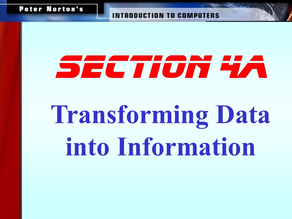 SECTION 4a Transforming Data into Information