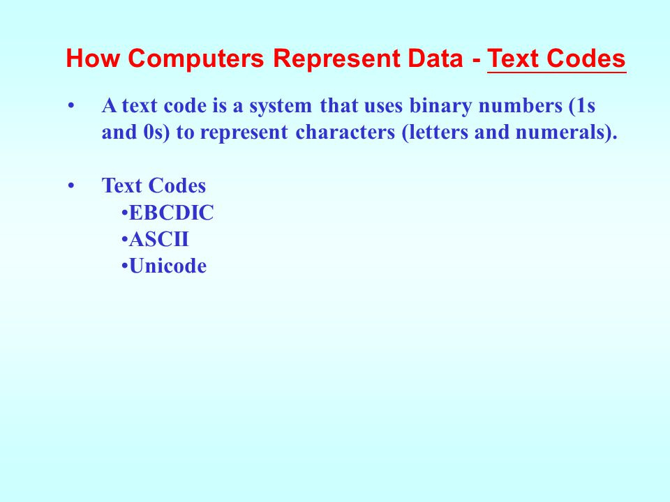 How Computers Represent Data - Text Codes