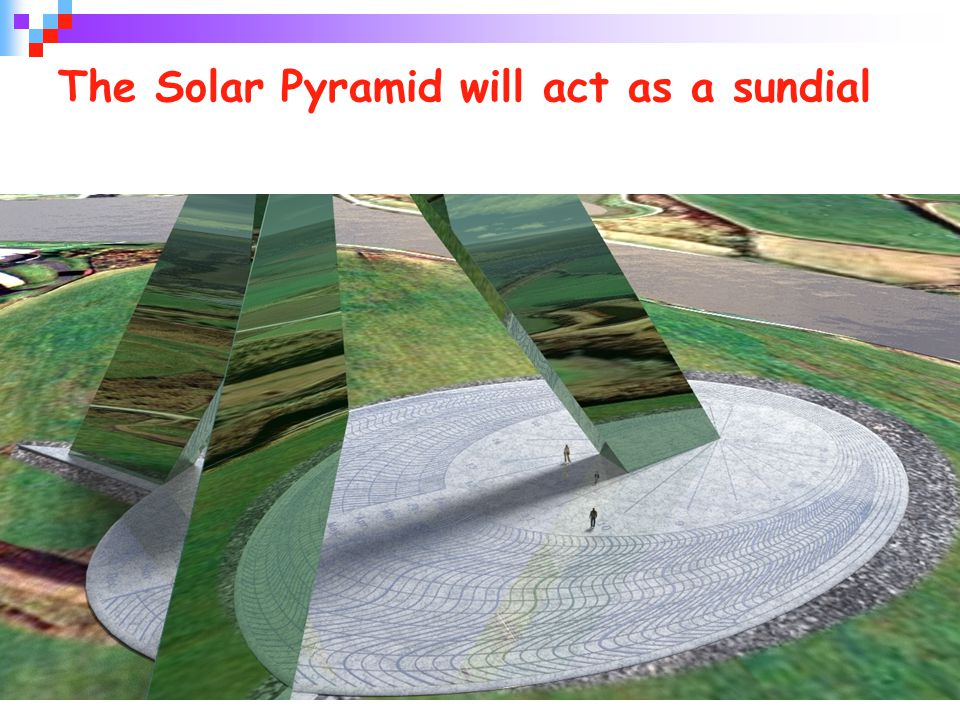 The Solar Pyramid will act as a sundial
