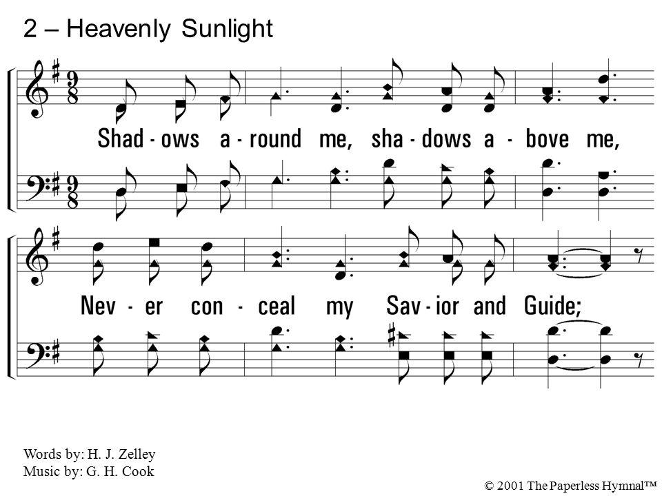 2 – Heavenly Sunlight 2. Shadows around me, shadows above me,